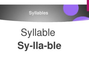 Syllables Syllable Sy-lla-ble