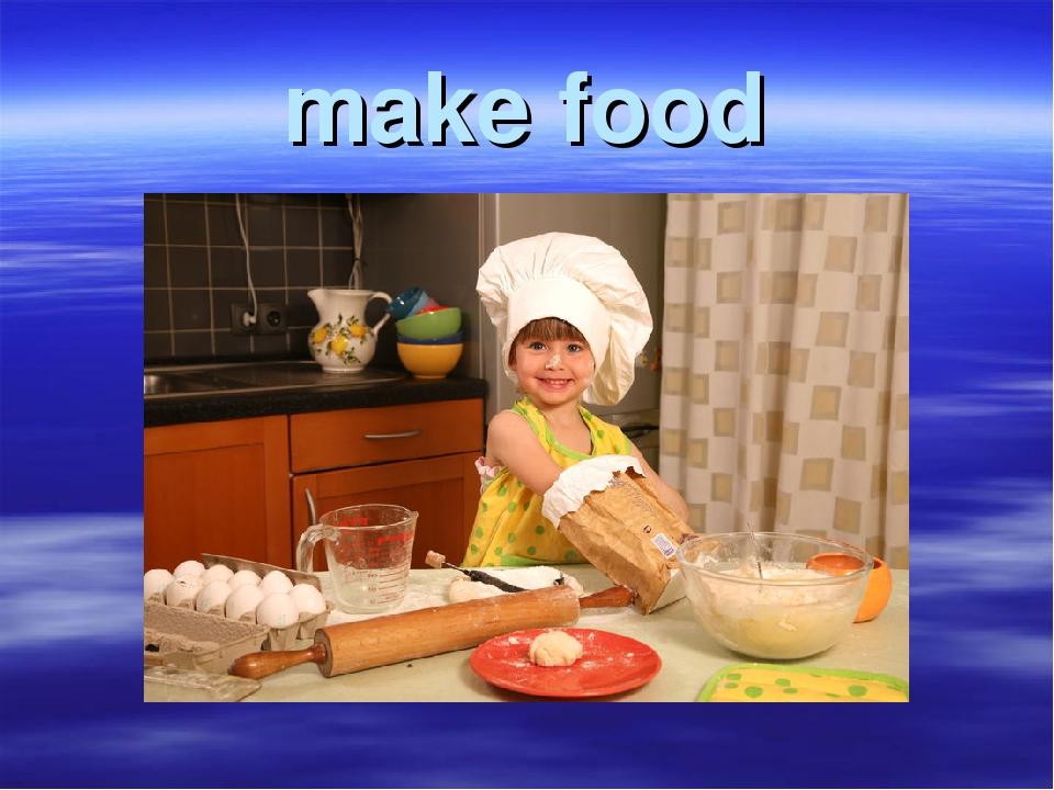 make food