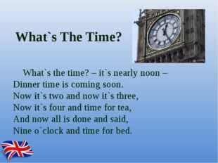 What`s The Time? What`s the time? – it`s nearly noon – Dinner time is comin