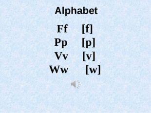 Ff [f] Pp [p] Vv [v] Ww [w] Alphabet