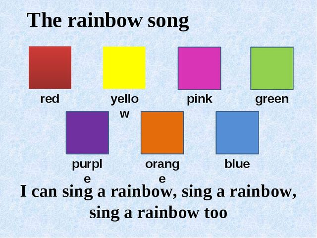 I can sing a rainbow, sing a rainbow, sing a rainbow too The rainbow song re...