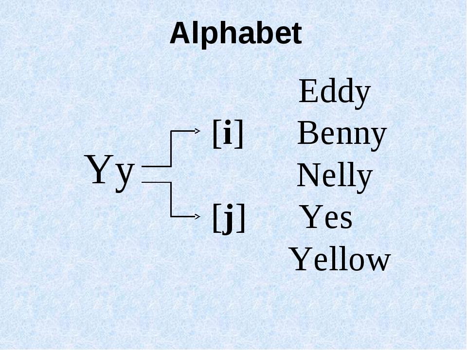 Eddy [i] Benny Nelly [j] Yes Yellow Yy Alphabet