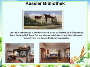 Kassler Bibliothek 1814-1829 arbeiteten die Brüder an der Kassler Bibliothek