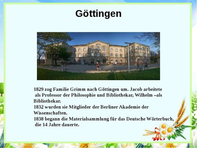 Göttingen 1829 zog Familie Grimm nach Göttingen um. Jacob arbeitete als Profe...