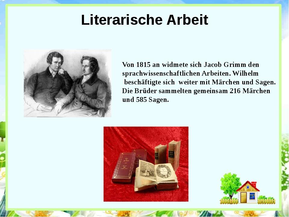 Literarische Arbeit Von 1815 an widmete sich Jacob Grimm den sprachwissenscha...