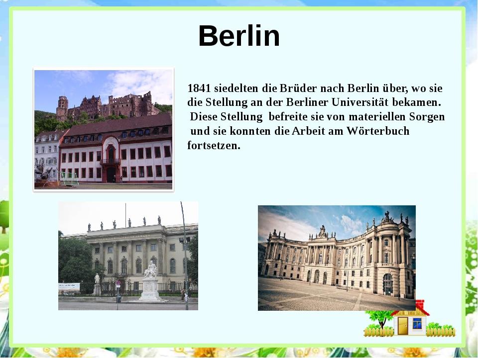 Berlin 1841 siedelten die Brüder nach Berlin über, wo sie die Stellung an der...