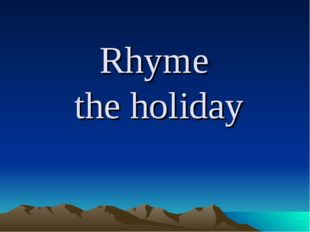 Rhyme the holiday