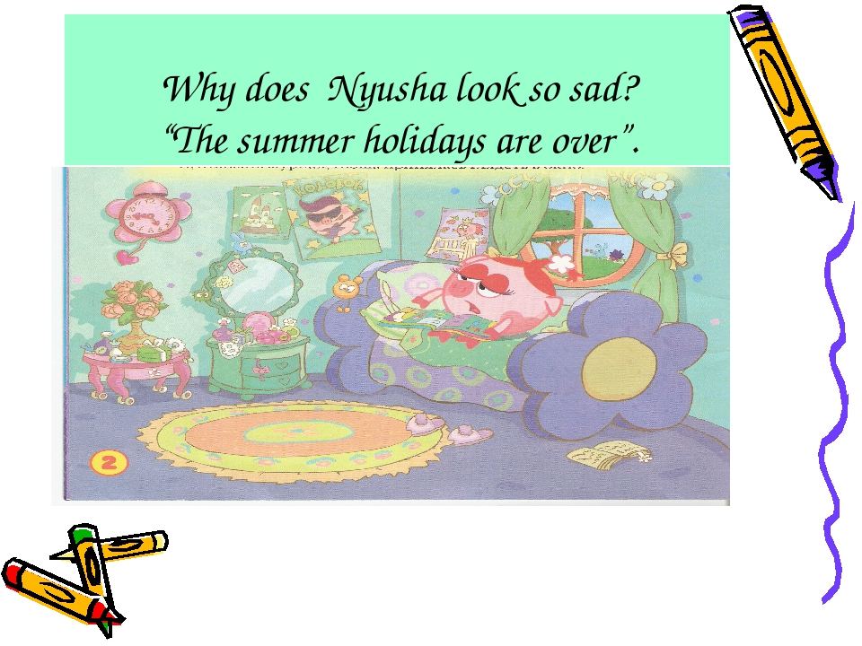 "Why does Nyusha look so sad? ""The summer holidays are over""."
