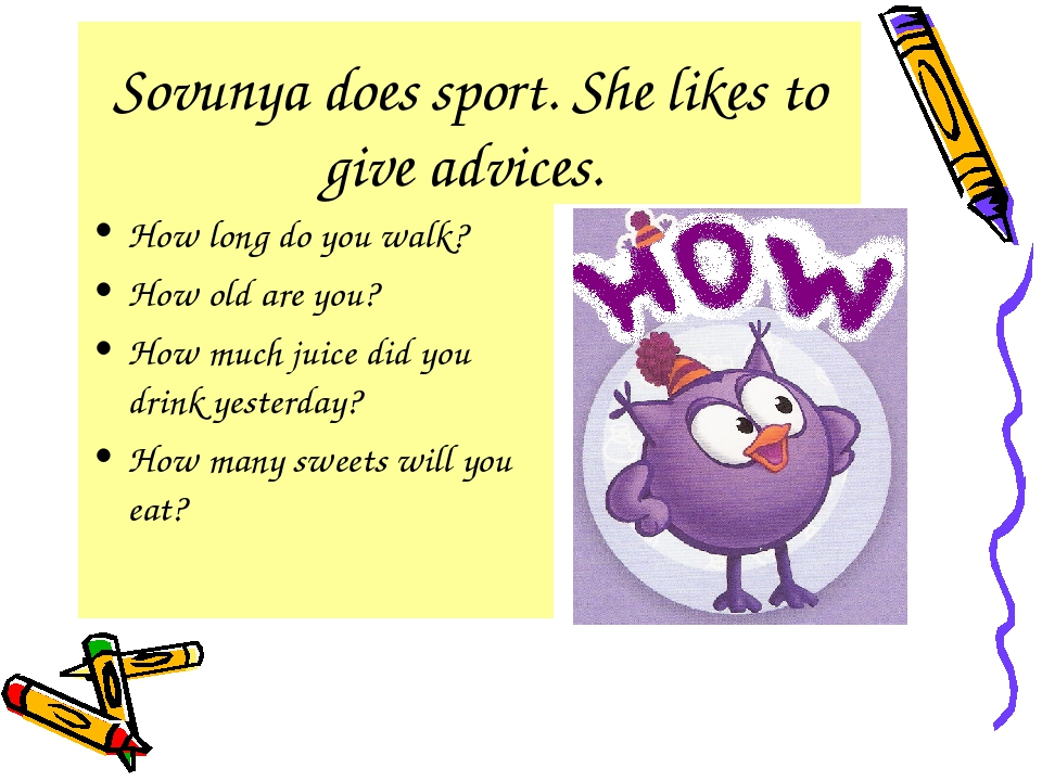 Sovunya does sport. She likes to give advices. How long do you walk? How old...