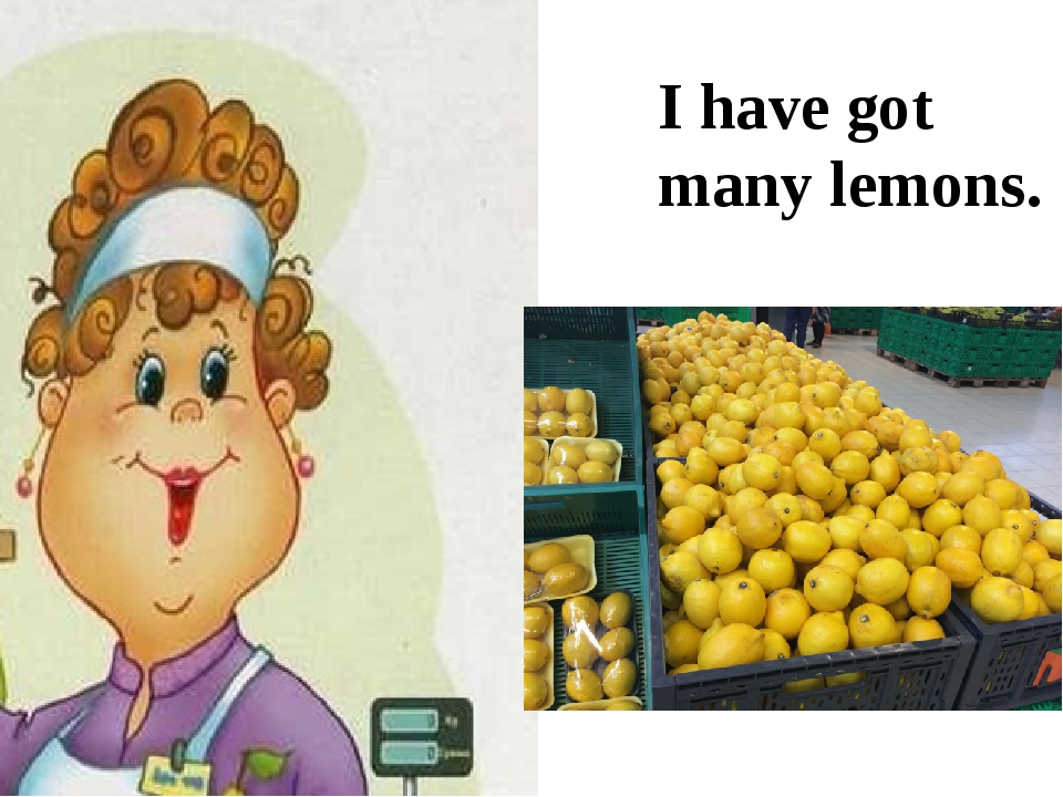 I have got many lemons.