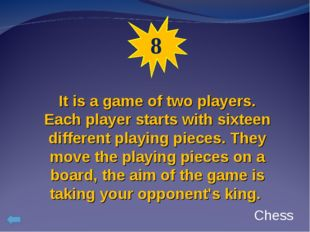 8 It is a game of two players. Each player starts with sixteen different play