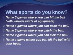 What sports do you know? Name 5 games where you can hit the ball (with variou