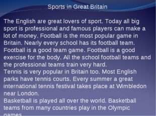 Sports in Great Britain The English are great lovers of sport. Today all big