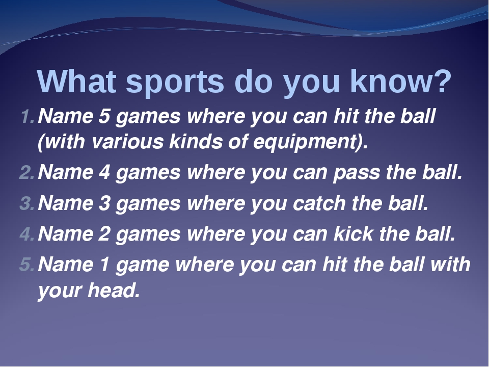 What sports do you know? Name 5 games where you can hit the ball (with variou...