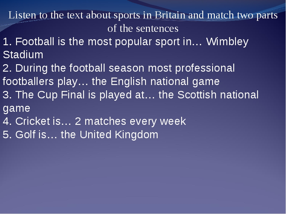 Listen to the text about sports in Britain and match two parts of the sentenc...
