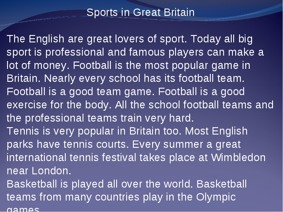 Sports in Great Britain The English are great lovers of sport. Today all big...