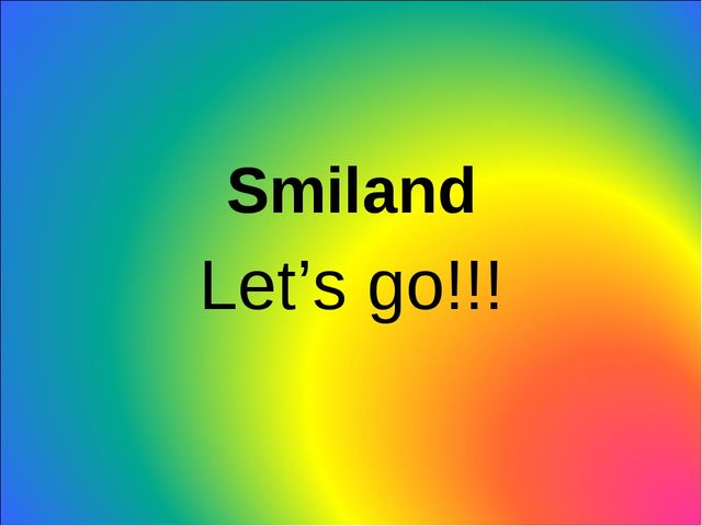 Let's go!!! Smiland