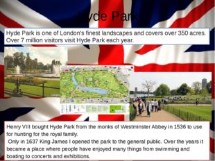 Hyde Park Hyde Park is one of London's finest landscapes and covers over 350