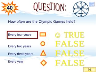 How often are the Olympic Games held? Every four years Every two years Every