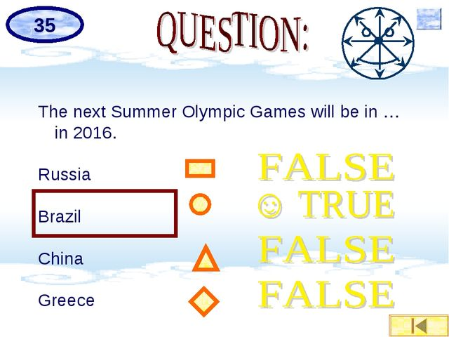 The next Summer Olympic Games will be in … in 2016. Russia Brazil China Greec...
