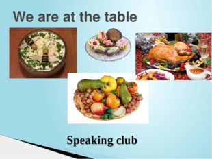 We are at the table Speaking club