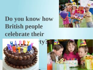 Do you know how British people celebrate their birthday party?