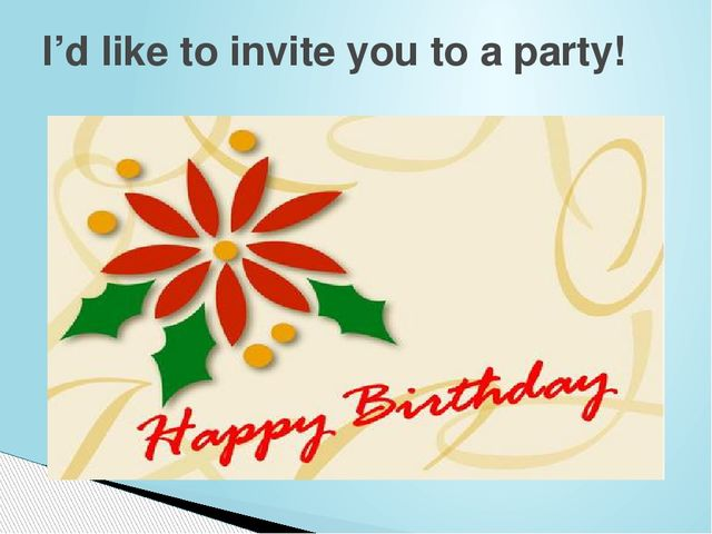 I'd like to invite you to a party!