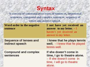 It consists of communicative types of sentences, impersonal sentences, compou