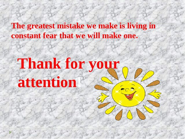 The greatest mistake we make is living in constant fear that we will make one...