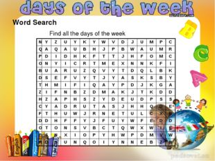 Word Search Find all the days of the week N Y Z U Y K Y W V D J U M P C Q A Q