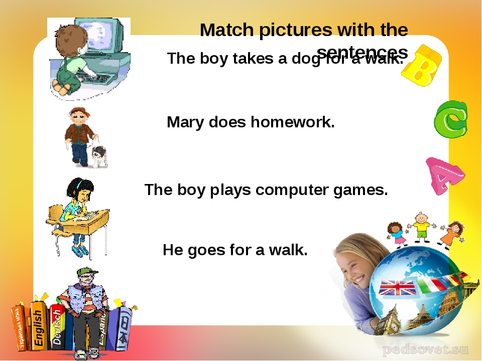Match pictures with the sentences The boy plays computer games. The boy takes...