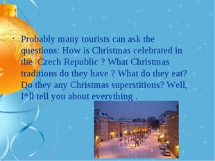 Probably many tourists can ask the questions: How is Christmas celebrated in