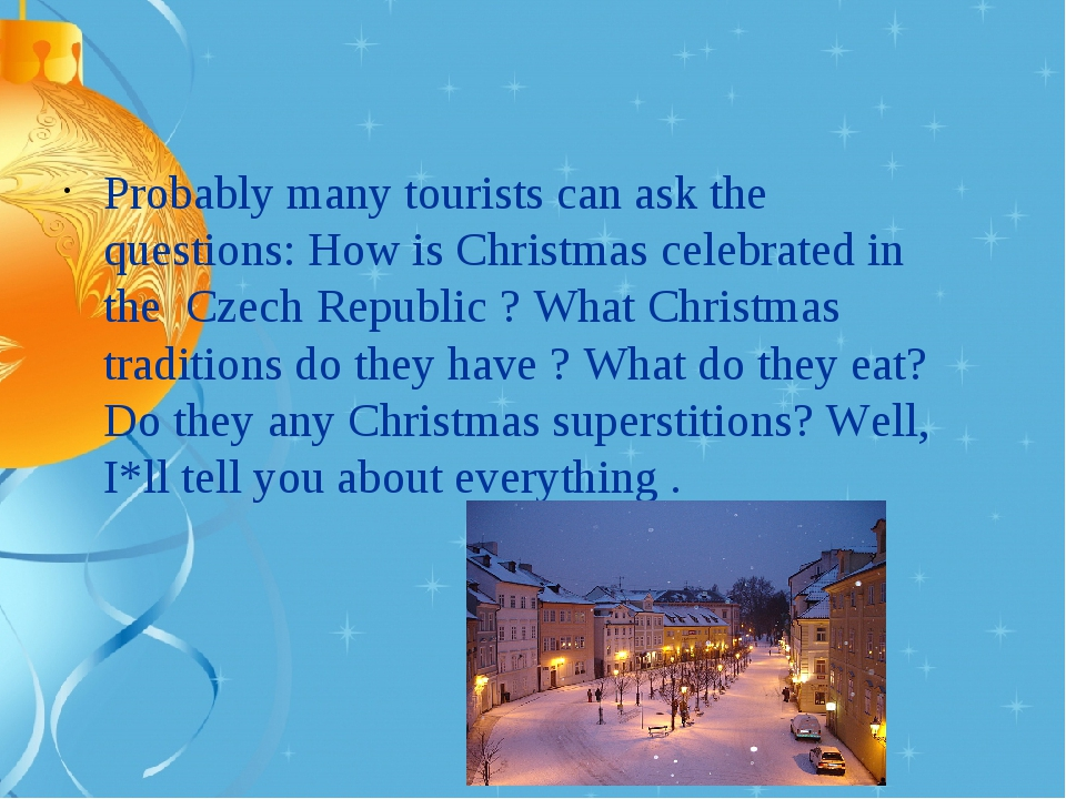 Probably many tourists can ask the questions: How is Christmas celebrated in...