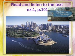 Read and listen to the text ex.1, p.101