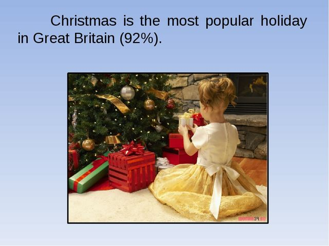 Christmas is the most popular holiday in Great Britain (92%).