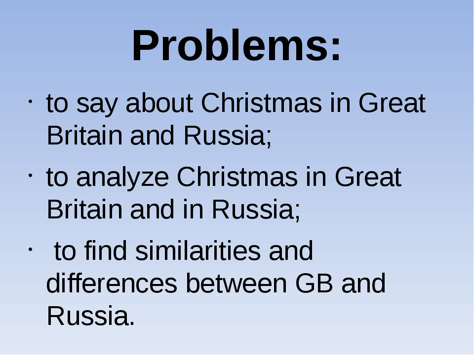 Problems: to say about Christmas in Great Britain and Russia; to analyze Chri...