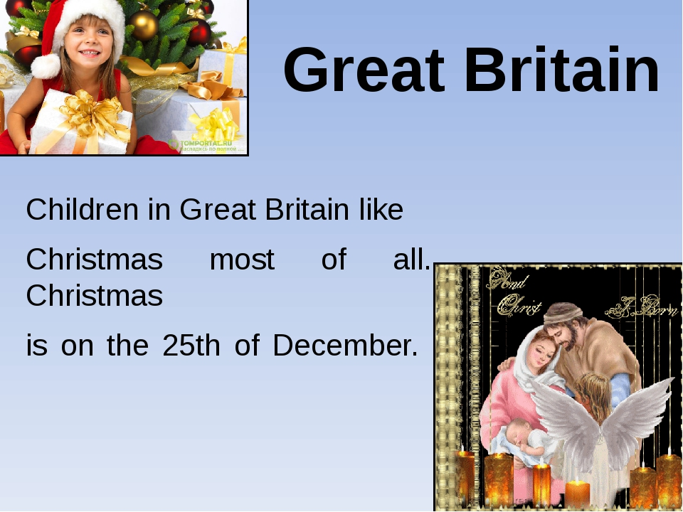 Great Britain Children in Great Britain like Christmas most of all. Christmas...
