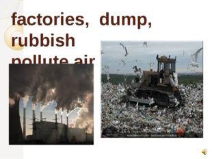 factories, dump, rubbish pollute air