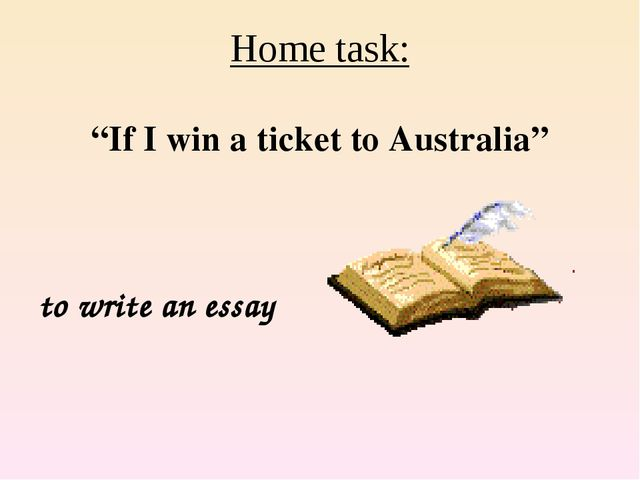 """Home task: """"If I win a ticket to Australia"""" to write an essay"""