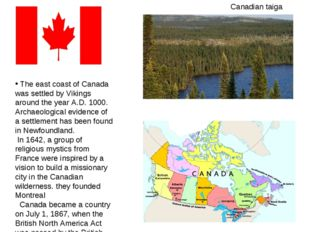The east coast of Canada was settled by Vikings around the year A.D. 1000. A