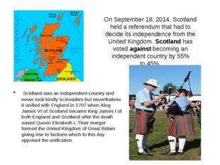 On September 18, 2014, Scotland held a referendum that had to decide its inde