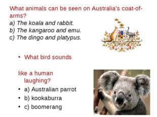 What animals can be seen on Australia's coat-of-arms?  a) The koala and rabbi