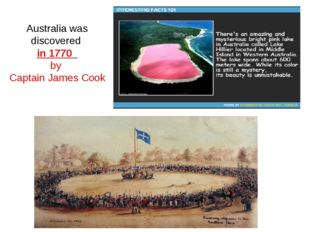 Australia was discovered in 1770 by Captain James Cook