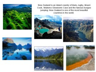New Zealand is an island country of kiwis, rugby, Mount Cook, Waitomo Glowwor