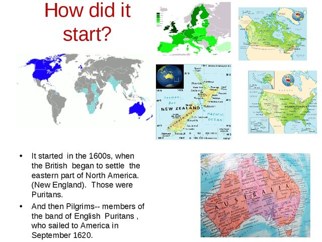 How did it start? It started in the 1600s, when the British began to settle t...