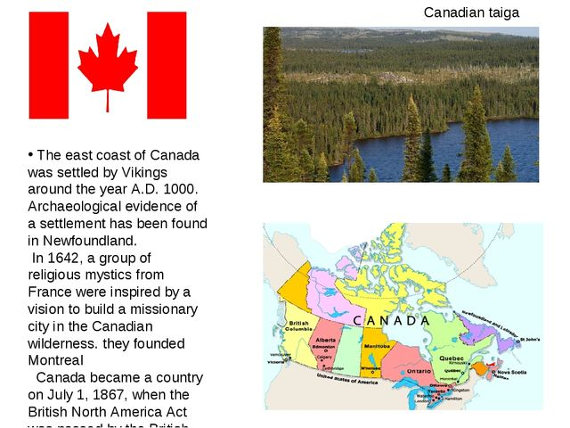 The east coast of Canada was settled by Vikings around the year A.D. 1000. A...