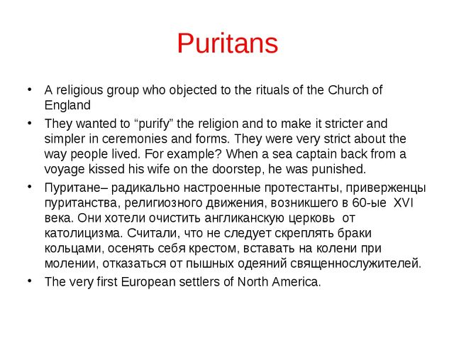 Puritans A religious group who objected to the rituals of the Church of Engla...