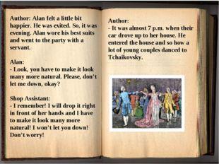 Author: Alan felt a little bit happier. He was exited. So, it was evening. Al