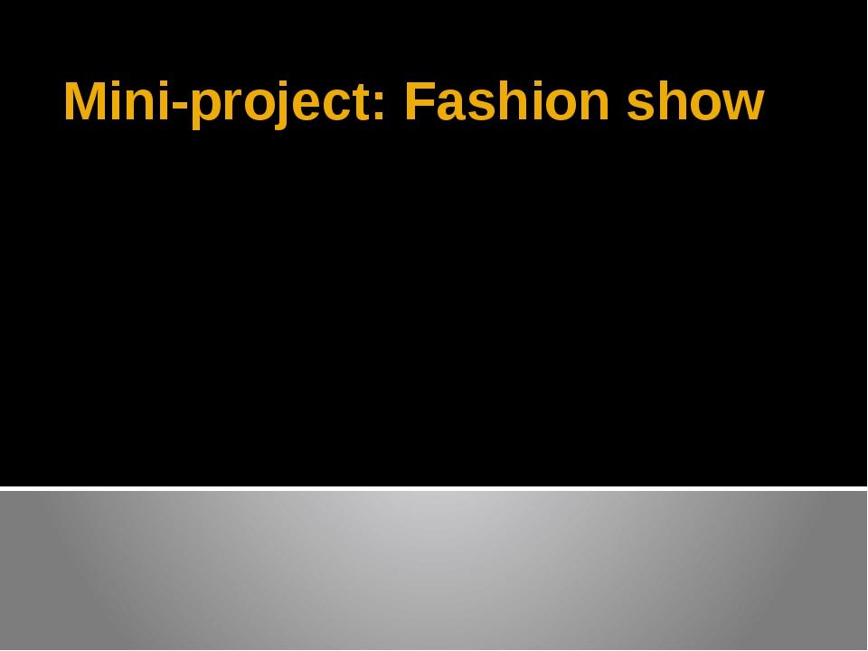 Mini-project: Fashion show