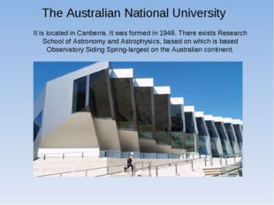 It is located in Canberra. It was formed in 1946. There exists Research Schoo